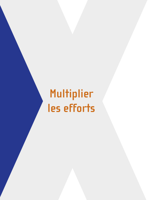 Multiplier les efforts
